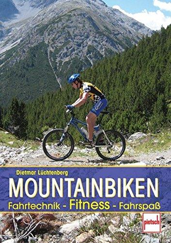 Mountainbiken: Fahrtechnik - Fitness - Fahrspaß -