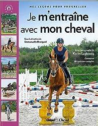 L'entrainement avec mon cheval : Mes leçons pour progresser