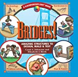 Bridges!: Amazing Structures to Design, Build and Test (Kaleidoscope Kids Books (Tandem Library))
