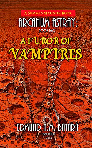 Book cover image for ARCANUM ASTRAY: A Furor of Vampires (Book Two of the Summus Magister Series)