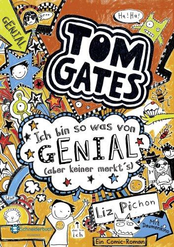 Tom Gates, Band 04: Ich bin so was von genial (aber keiner merkts ...