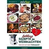 mixtipp: Lieblingsrezepte zu Weihnachten: Kochen mit dem Thermomix