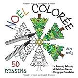 Telecharger Livres Noel Coloree Un Amusant Relaxant et Antistress Livre de Coloriage pour les Adultes 50 Dessins (PDF,EPUB,MOBI) gratuits en Francaise