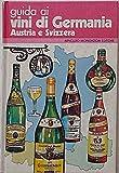 eBook Gratis da Scaricare Guida ai vini di Germania Austria e Svizzera (PDF,EPUB,MOBI) Online Italiano