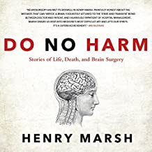 Do No Harm: Stories of Life, Death, and Brain Surgery by Henry Marsh (2015-05-26)