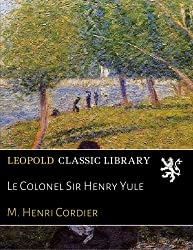 Le Colonel Sir Henry Yule