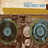 Songtexte von Kyle Hollingsworth - Then There's Now