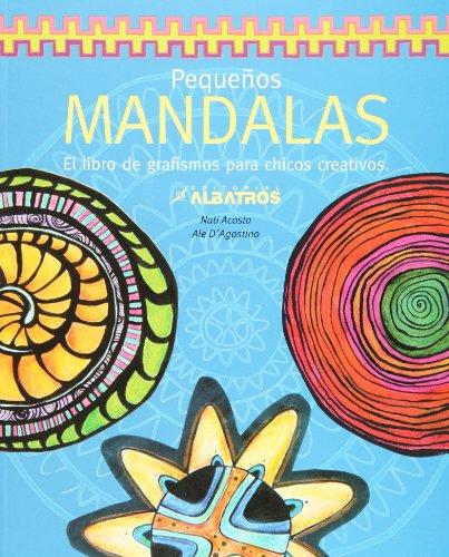 Pequenos Mandalas / Kids Mandalas: El libro de grafismos para chicos creativos / The Graphic's book for Creative Kids