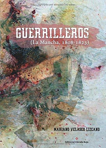 Descargar Libro GUERRILLEROS (La Mancha, 1808-1823) de Mariano Velasco Lizcano