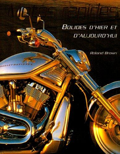 Motos rapides : Bolides d'hier et d'aujourd'hui par Roland Brown