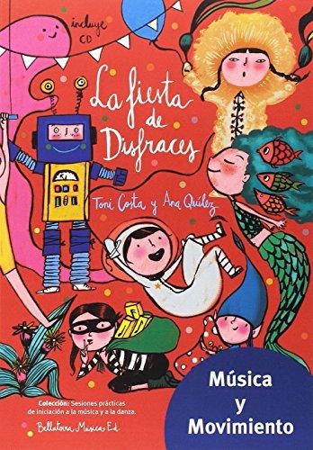 Descargar Libro La fiesta de disfraces (Música y movimiento) de Ana Quílez