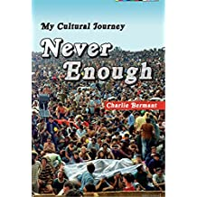 Never Enough: My Cultural Journey (English Edition)