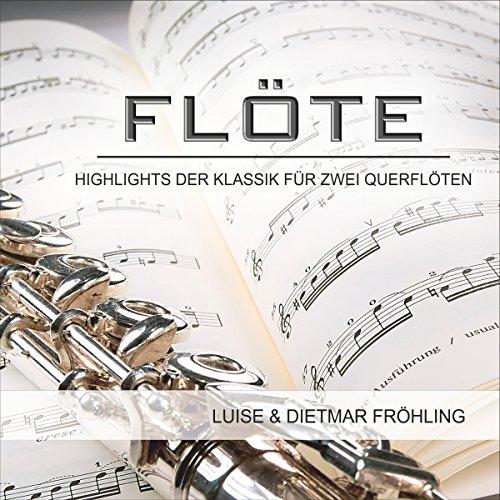 Flöte-Highlights der Klassik für Zwei Querflöten