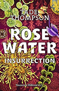 Rosewater, tome 2 : Insurrection par Tade Thompson