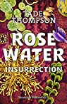 Rosewater  - Insurrection par Thompson