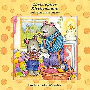 Du Bist Ein Wunder Christopher Kirchenmaus Und Seine Mäuselieder 22