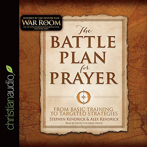 Portada del libro The Battle Plan for Prayer: From Basic Training to Targeted Strategies by Stephen Kendrick (2015-11-24)