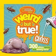 Weird But True! Gross: 300 Slimy, Sticky, and Smelly Facts (Weird But True )