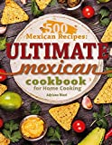 Best Mexican Cookbooks - 500 Mexican Recipes: Ultimate Mexican Cookbook for Home Review