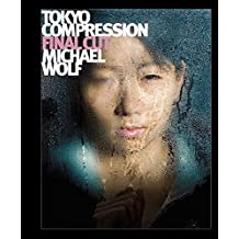 Michael Wolf - Tokyo Compression Final Cut