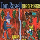 Borderland by Russell, Tom (2001) Audio CD