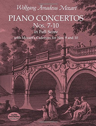 Piano Concertos Nos. 7-10 in Full Score: With Mozart's Cadenzas for Nos. 9 and 10