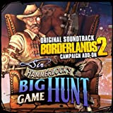 Borderlands 2: Sir Hammerlock's Big Game Hunt (Original Soundtrack)