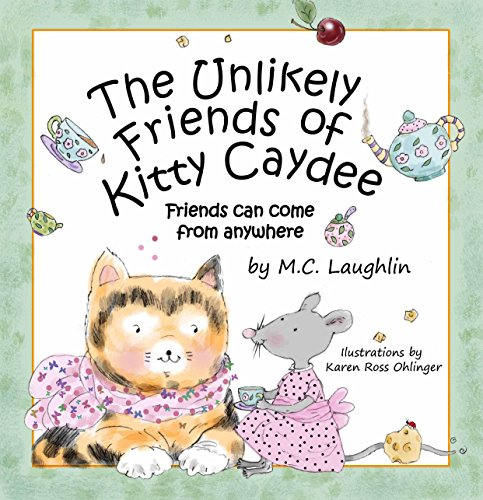The Unlikely Friends of Kitty Caydee: Friends can come from anywhere (English Edition)