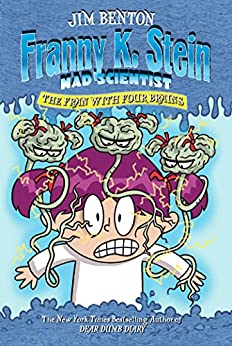 The Fran with Four Brains (Franny K. Stein, Mad Scientist) by [Benton, Jim]