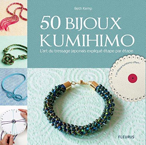 50 bijoux kumihimo : L'art du tressage japonais expliqué étape par étape par Beth Kemp