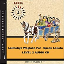 Lakhotiya Woglaka Po! - Speak Lakota! Level 2 Lakota Language Audio CD