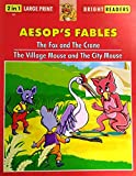 Fox  The Crane The Village Mouse  The City Mouse 2 In 1 Large Print Aesops Fables