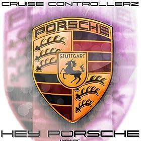 Cruize Controllerz-Hey Porsche