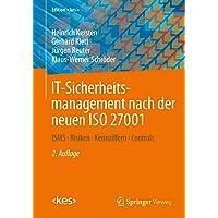 IT-Sicherheitsmanagement nach der neuen ISO 27001: ISMS, Risiken, Kennziffern, Controls (Edition )