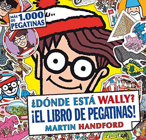 Donde esta Wally? El libro de pegatinas!/ Where's Wally? the Sticker Book!