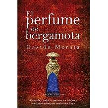 El perfume de bergamota (Novela) (Spanish Edition)