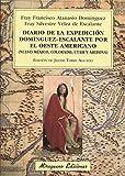 Diario De La Expedición Domínguez-Escalante Por El Oeste Americano (Viajes y Costumbres)