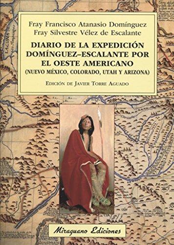 Diario De La Expedición Domínguez-Escalante Por El Oeste Americano (Viajes y Costumbres) por Francisco Atanasio Domínguez