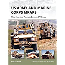 US Army and Marine Corps MRAPs: Mine Resistant Ambush Protected Vehicles (New Vanguard) by Mike Guardia (2013-11-19)