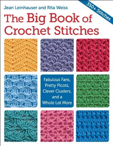 the-big-book-of-crochet-stitches-fabulous-fans-pretty-picots-clever-clusters-and-a-whole-lot-more