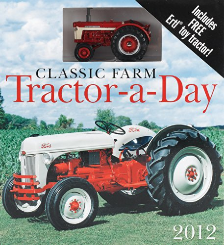 Classic Farm Tractor-a-Day 2012: Includes Free Ertl Toy Tractor!