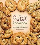 The Pretzel Cookbook: A New Twist on Everyone's Favorite Snack