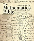 The Mathematics Bible: The Definitive Guide to the Last 4,000 Years of Theories