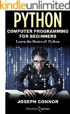 Python: Python Programming For Beginners: Learn the Basics of Python Programming (English Edition)
