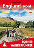 England - Nord: mit Lake District, Yorkshire Dales, Northumberland. 60 Touren. Mit GPS-Daten (Rother Wanderführer)
