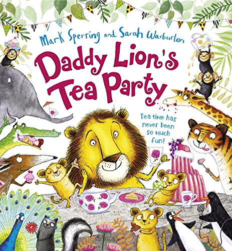 Daddy Lion's Tea Party by Mark Sperring (4-Jun-2015) Paperback
