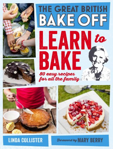Great british bake off learn to bake 80 easy recipes for all the great british bake off learn to bake 80 easy recipes for all the family fandeluxe Choice Image
