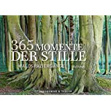 365 Momente der Stille: Waldspaziergänge. Der inspirierende Dauerkalender als Tischaufsteller. Mit Fotografien aus Deutschlands Wäldern