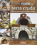 Best carpenteria libri - Forni in terra cruda. Manuale pratico illustrato di Review