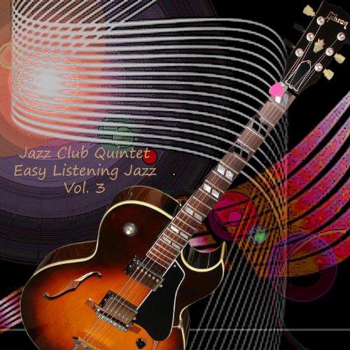 Easy Listenig Jazz - Exactly Like You